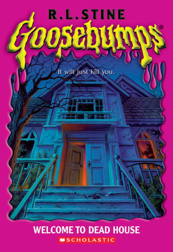 Goosebumps #1 - Welcome To Dead House by R.L. Stine