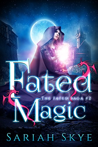 Buy Fated Magic - Book #2 of the Fated Saga on Amazon by Sariah Skye!
