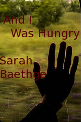 Sarah Baethge - And I Was Hungry