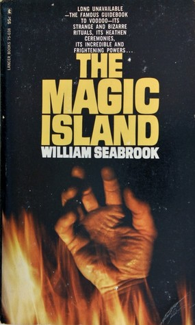 The Magic Island by William B. Seabrook