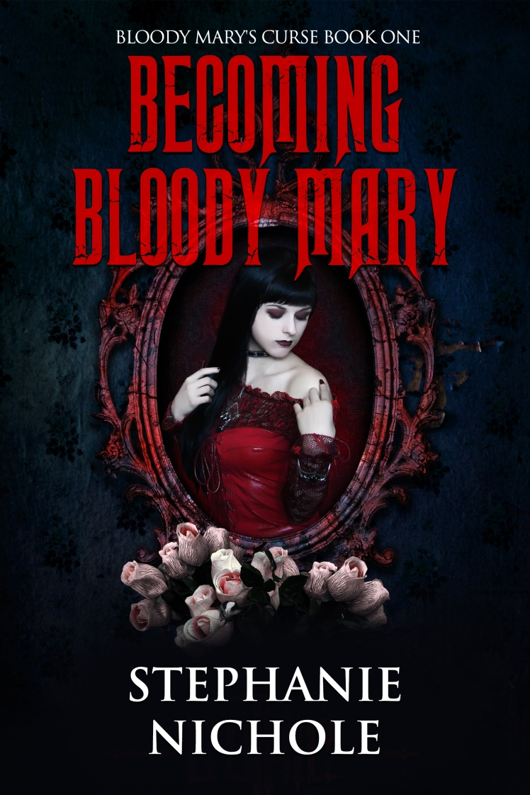Becoming Bloody Mary by Stephanie Nichole published by Kingston Publishing