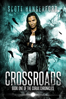 Crossroads - Book One of the Corax Chronicles by Scott Hungerford