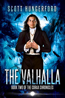 The Valhalla - Book Two of the Corax Chronicles by Scott Hungerford