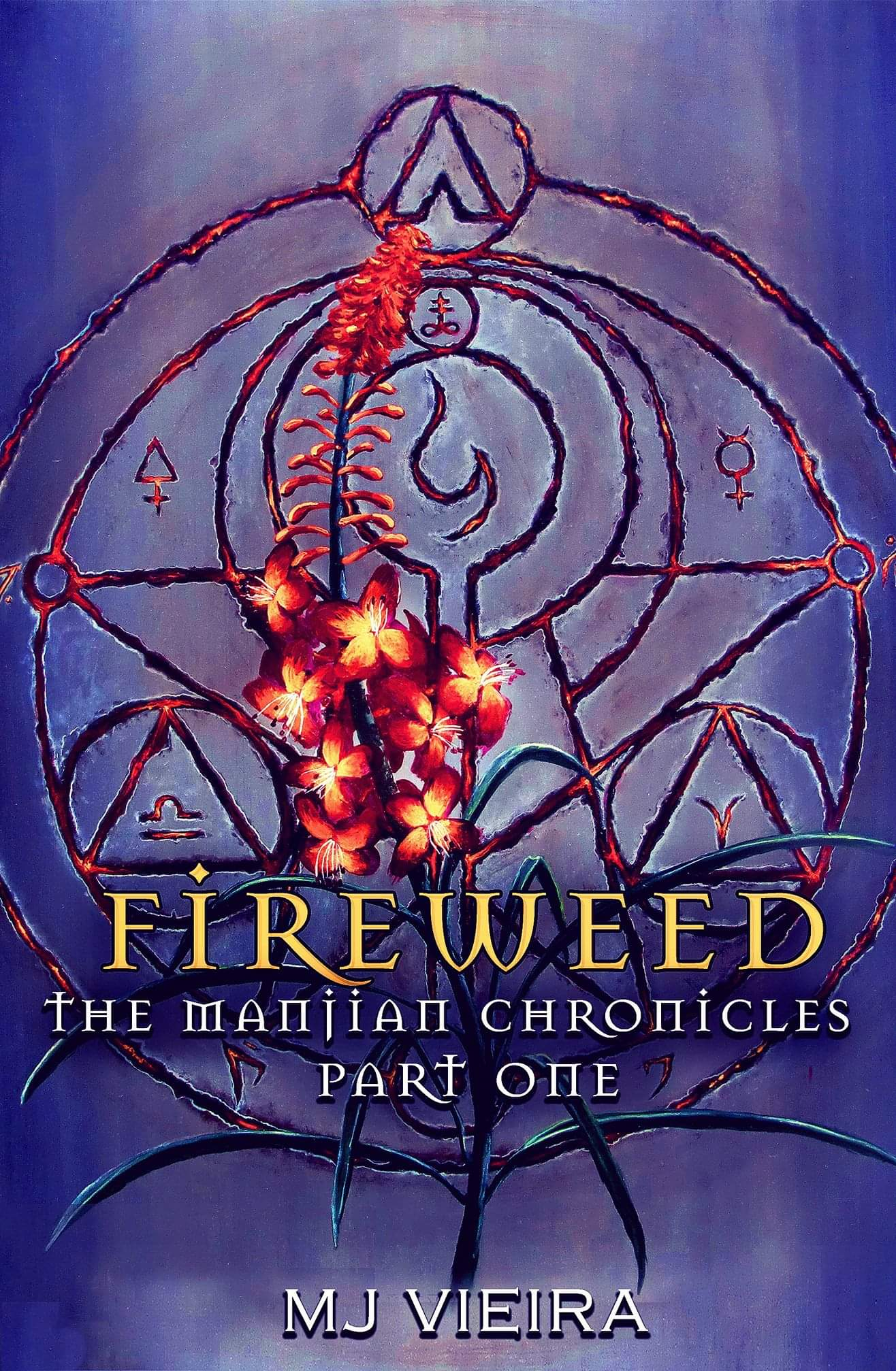 FIREWEED - The Manjian Chronicles Part One by M.J. Vieira