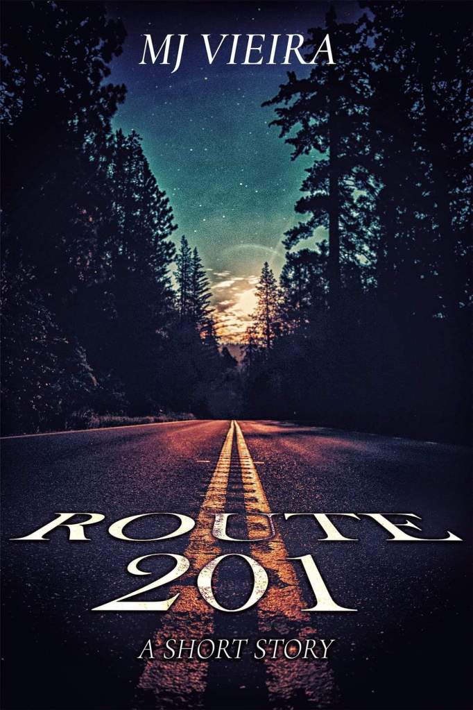 ROUTE 201 - A Short Story by M.J. Vieira
