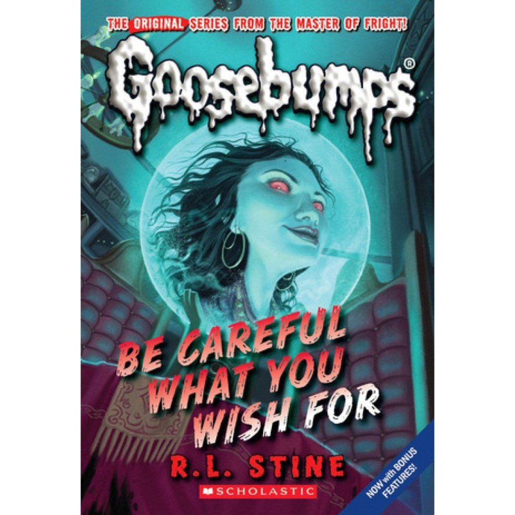 GOOSEBUMPS - Be Careful What You Wish For by R.L. Stine