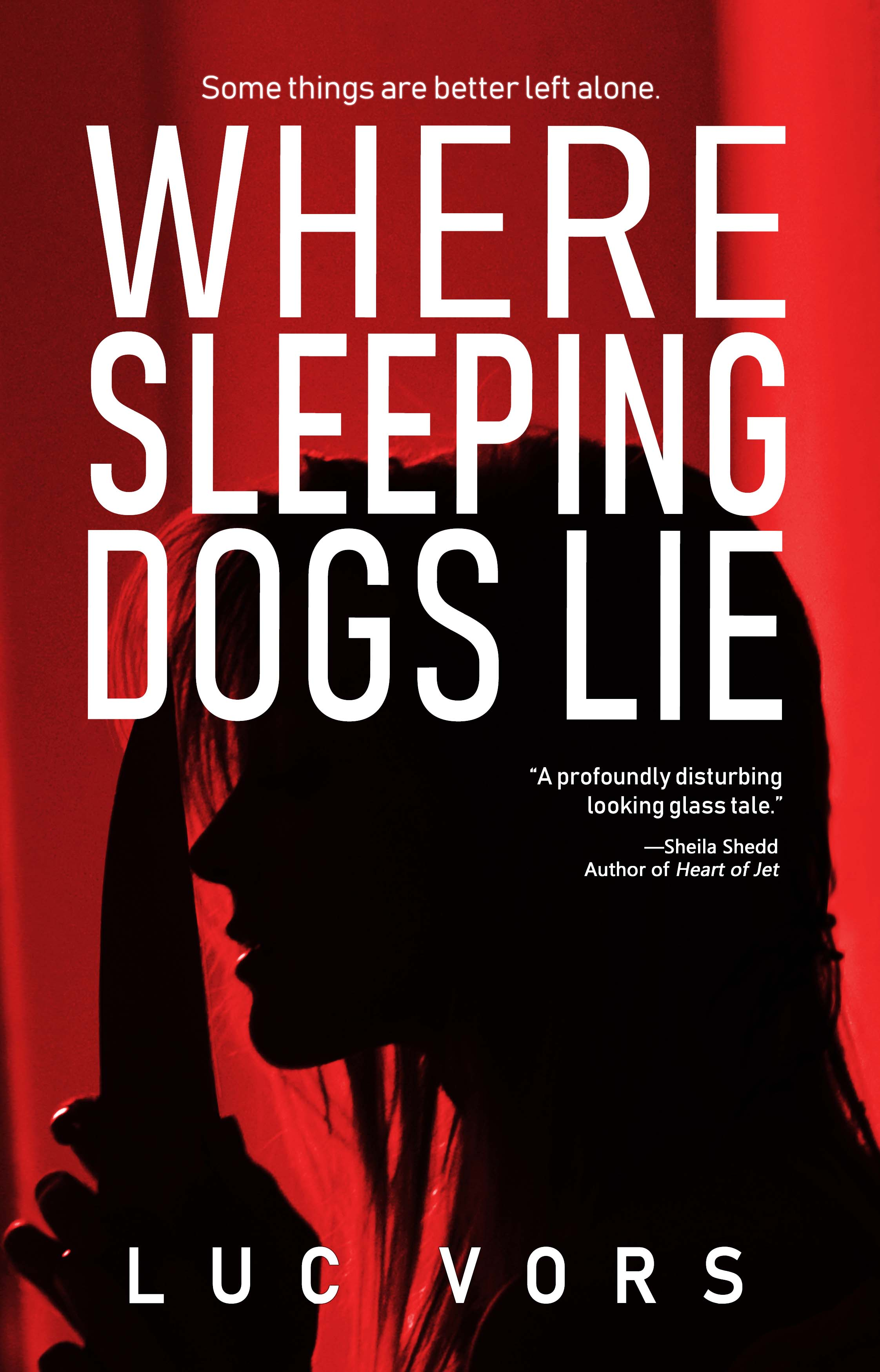 Where Sleeping Dogs Lie by Luc Vors