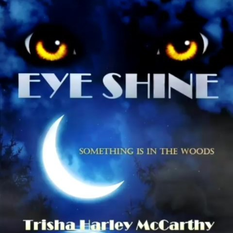 Eye Shine - Something Is In The Woods by Trisha Harley McCarthy