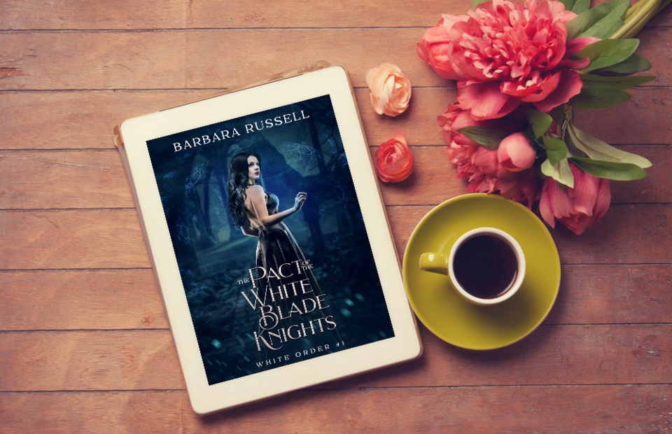 The Pact of the White Blade Knights — White Order #1 by Barbara Russell