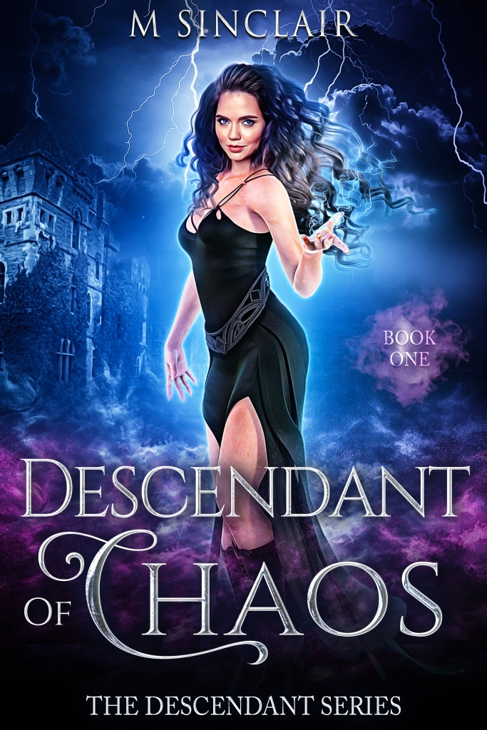 The Descendant Series — Book 1 — Descendant Of Chaos by M. Sinclair