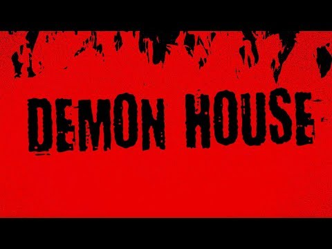 The Demon House — A Film By Zak Bagans