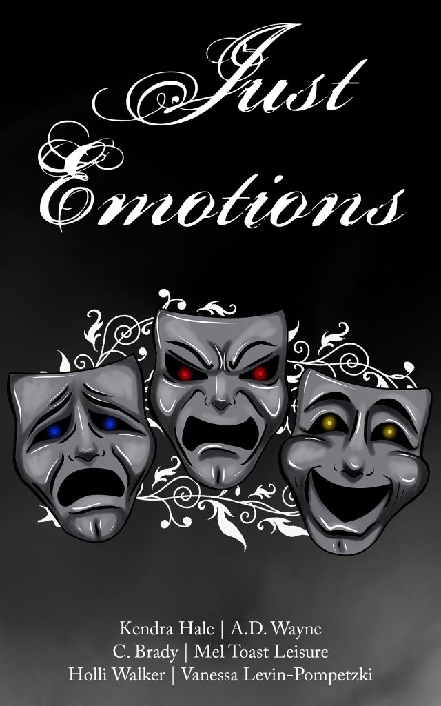 JUST EMOTIONS ANTHOLOGY by Kendra Hale